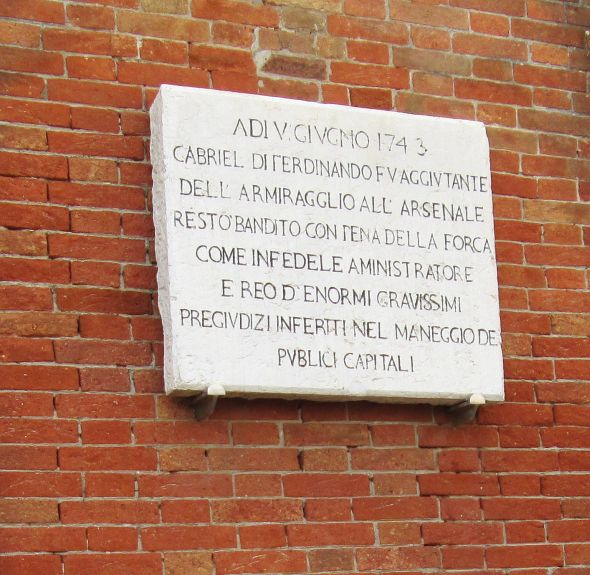 The names and the centuries may change, but the crime described on a plaque inside the Arsenal remains the same (translated by me):